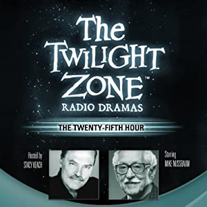 The Twenty-Fifth Hour: The Twilight Zone Radio Dramas Radio/TV Program