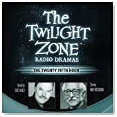 The Twenty-Fifth Hour: The Twilight Zone Radio Dramas