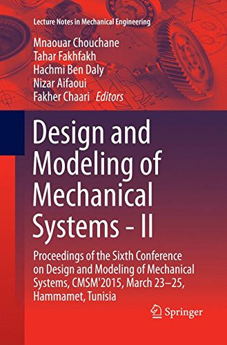Design and Modeling of Mechanical Systems - II: Proceedings of the Sixth Conference on Design and Modeling of Mechanical