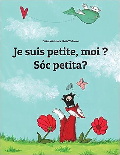 Livre gratuits Je suis petite, moi ? Sóc petita?: Un livre d'images pour les enfants (Edition bilingue français-catalan) pdf epub