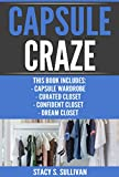 Capsule Craze: Capsule Wardrobe, Curated Closet, Dream Closet, Confident Closet (Easy Steps, Shopping Right, Makeovers, Style)