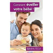 Comment éveiller votre bébé ? (Famille t. 1) (French Edition)