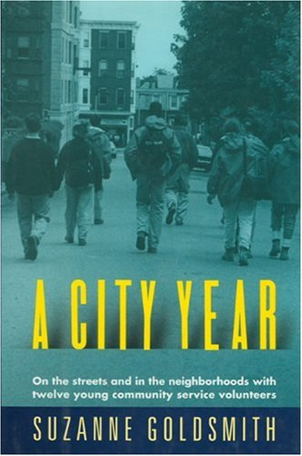 A City Year: On the Streets and in the Neighborhoods With Twelve Young Community Service Volunteers ebook