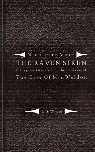Read Online Filling the Afterlife from the Underworld: The Case of Mrs. Weldon: From the case files of the Raven Siren (Nicolette Mace: The Raven Siren) PDF