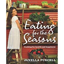 Eating for the Seasons: Cooking for Health and Happiness