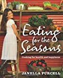 Eating for the Seasons, Janella Purcell, 1741754089