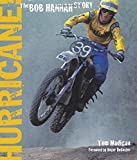 img - for Hurricane!: The Bob Hannah Story 1st edition by Madigan, Tom (2008) Hardcover book / textbook / text book