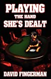 Playing the Hand She's Dealt, David Fingerman, 1603183353