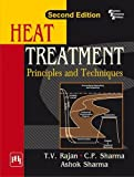 img - for Heat Treatment: Principles And Techniques book / textbook / text book
