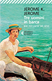 Tre uomini in barca: (per non parlar del cane) (Universale economica. I classici)