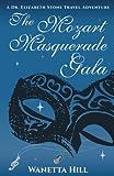 img - for The Mozart Masquerade Gala: A Dr. Elizabeth Stone Travel Adventure (The Dr. Elizabeth Stone Travel Adventures) (Volume 1) book / textbook / text book