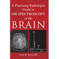 Practicing Radiologist Guide to Mr Spectroscopy of the Brain