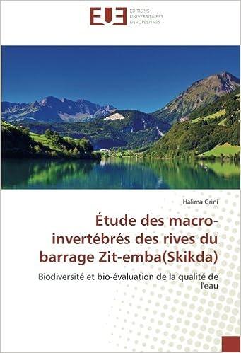 Lire Étude des macro-invertébrés des rives du barrage Zit-emba(Skikda): Biodiversité et bio-évaluation de la qualité de l'eau pdf ebook