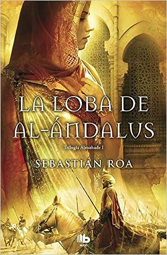 La loba de al-Ándalus (Trilogía Almohade 1): Amazon.es: Roa ...