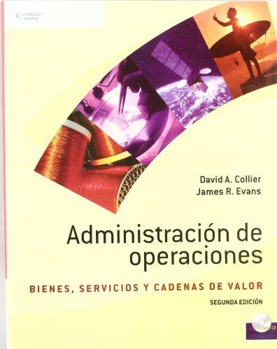Administracion de operaciones/ Operations Management: Bienes, Servicios Y Cadenas De Valor/ Goods, Service and Value Cha