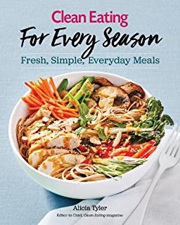 Book Cover: Clean Eating For Every Season: Fresh, Simple Everyday Meals