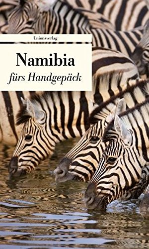 Namibia fürs Handgepäck: Geschichten und Berichte - Ein Kulturkompass (Bücher fürs Handgepäck)