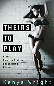 Theirs to Play (New Adult Erotic Romance) (Billionaire Games Book 1) by [Wright, Kenya]