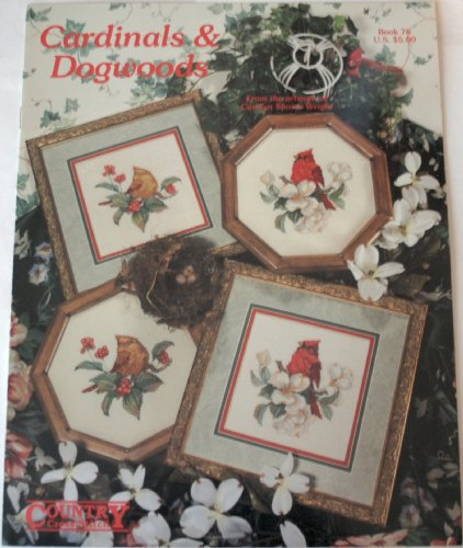 Cardinals & Dogwoods (Country Cross Stitch Pattern From the Artwork of Carolyn Shores Wright, Book 76)
