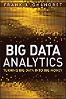 Big Data Analytics: Turning Big Data into Big Money Front Cover