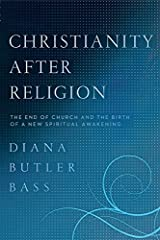 Christianity After Religion: The End of Church and the Birth of a New Spiritual Awakening Paperback