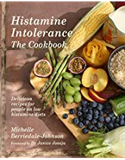 Histamine Intolerance The Cookbook: Delicious recipes for people on low histamine diets