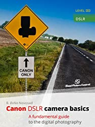 Canon DSLR Camera Basics: A Fundamental Guide to the Digital Photography