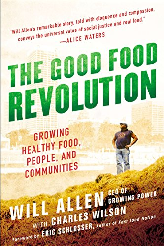 Pdf Memoirs The Good Food Revolution: Growing Healthy Food, People, and Communities