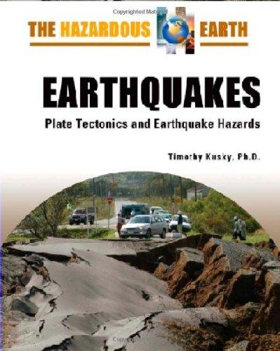 Earthquakes: Plate Tectonics and Earthquake Hazards (Hazardous Earth)