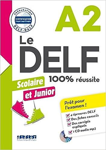 Le Delf Junior Et Scolaire 100 Reussite A2 Livre Cd