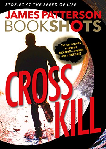 Cross Kill: An Alex Cross Story