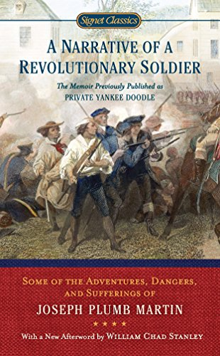 A Narrative of a Revolutionary Soldier: Some Adventures, Dangers, and Sufferings of Joseph Plumb Martin (Signet -