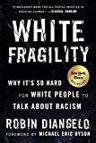 White Fragility: Why It's So Hard for White People to Talk About Racism: more info