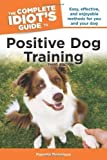 The Complete Idiot's Guide to Positive Dog Training, 3rd Edition by Pamela Dennison (Jan 4 2011)