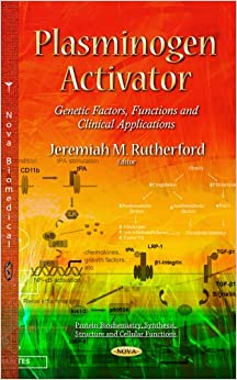 PLASMINOGEN ACTIVATOR GENETIC FACTORS (Protein Biochemistry, Synthesis, Structure and Cellular Functions)