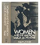 Women and the American Labor Movement, Philip S. Foner, 0029103703