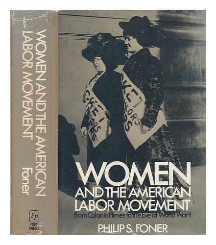- Women and the American Labor Movement: From Colonial Times to the Eve of World War I