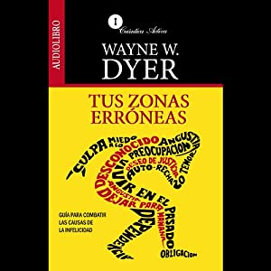 Tus Zonas Erroneas [Your Erroneous Zones] Audiobook
