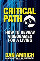 Critical Path: How to Review Videogames for a Living