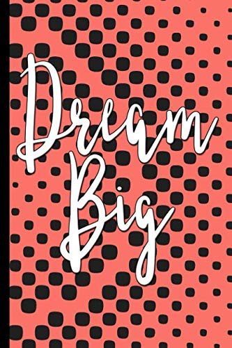 Dream Big : Living Coral College Ruled Notebook ()