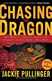 Chasing the Dragon: One Woman's Struggle Against the Darkness of Hong Kong's D