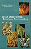 Cycad Classification: Concepts and Recommendations
