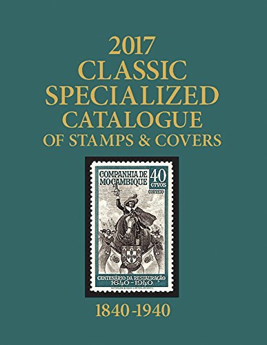 2017 Scott Classic Specialized Catalogue of Stamps & Covers: Stamps & Covers of the World Including U.S. 1840-1940 (British Commonwealth to 1952)