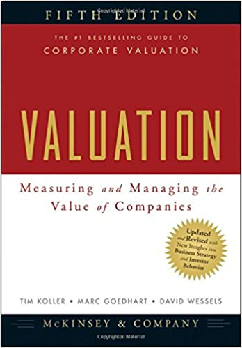 Valuation: Measuring and Managing the Value of Companies, 5th Edition