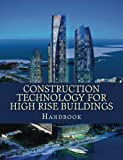 Construction Technology for High Rise Buildings: Handbook