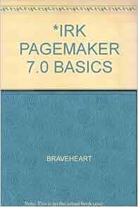 irk pagemaker 7 0 basics braveheart 9780619059965 books. Black Bedroom Furniture Sets. Home Design Ideas