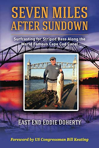 Cape Cod Dining - Seven Miles After Sundown: Surfcasting for Striped Bass Along the World Famous Cape Cod Canal