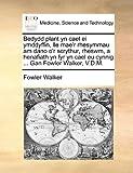 Bedydd Plant Yn Cael Ei Ymddyffin, Lle Mae'R Rhesymmau Am Dano O'R Scrythur, Rheswm, a Henafiath Yn Fyr Yn Cael Eu Cynnig Gan Fowler Walker, V D M, Fowler Walker, 1140927604