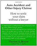 auto accident - Auto Accident And Other Injury Claims: How To Settle Your Claim Without A Lawyer
