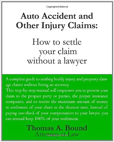 Auto Accident And Other Injury Claims How To Settle Your Claim Without A Lawyer